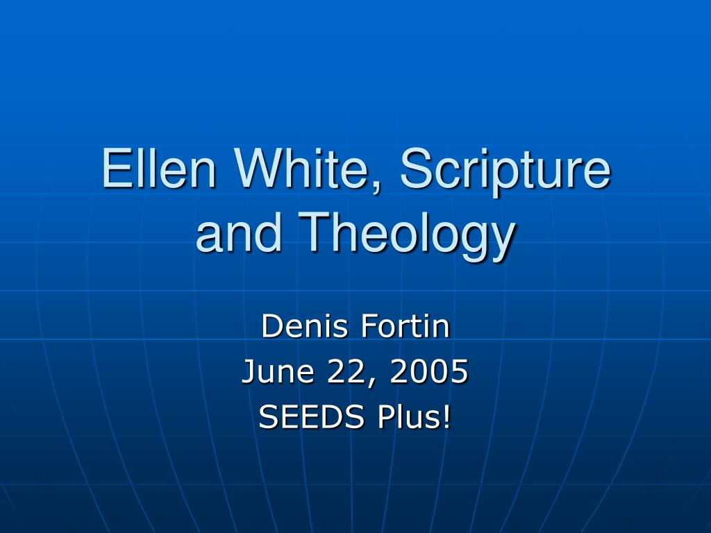 ellen white scripture and theology l.