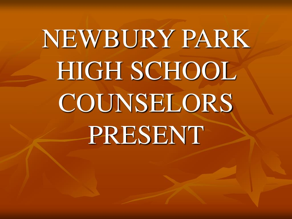 newbury park high school counselors present l.