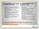 1 consolidation des acquis au niveau des pays