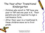 the year after transitional kindergarten
