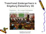 transitional kindergartners in kingsburg elementary sd