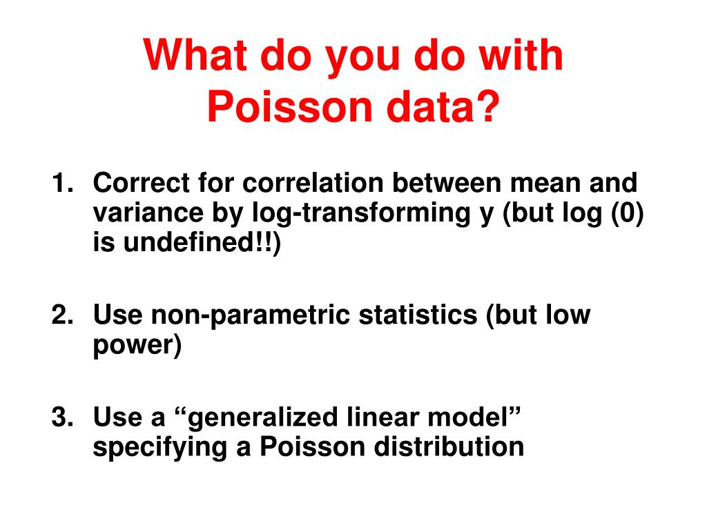 What do you do with Poisson data?