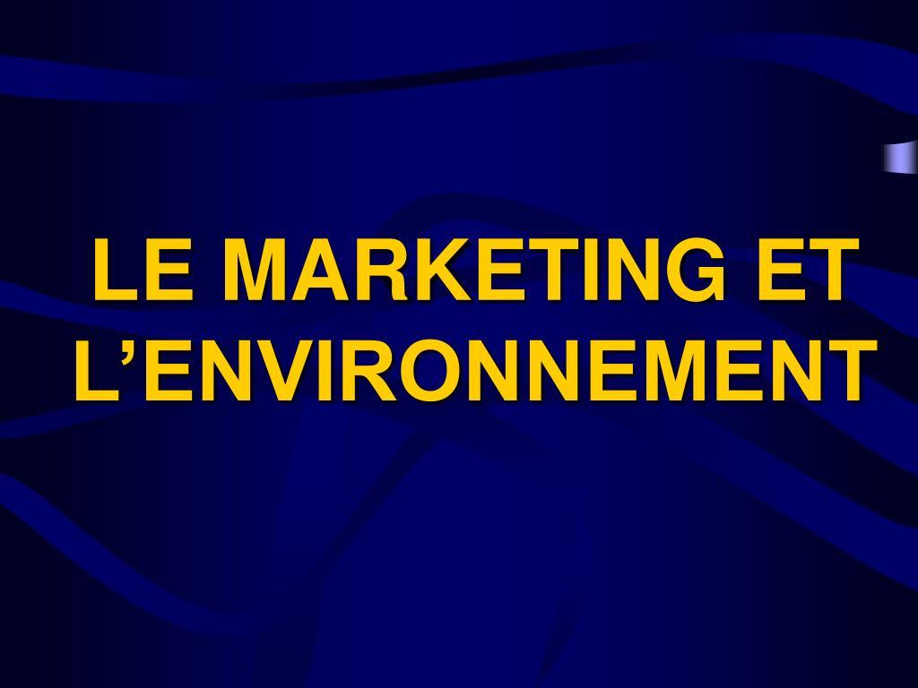 le marketing et l environnement l.