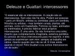 deleuze e guattari intercessores6