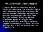 uma introdu o vida n o fascista28