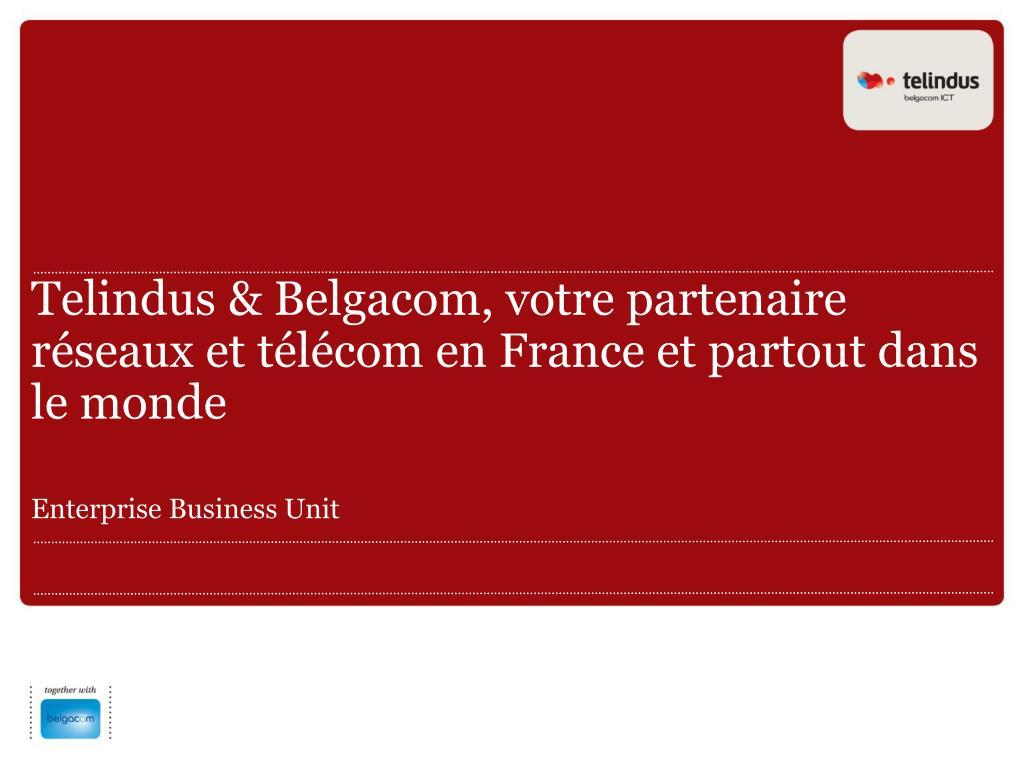 telindus belgacom votre partenaire r seaux et t l com en france et partout dans le monde l.