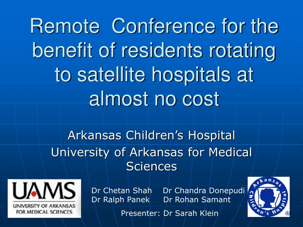 remote conference for the benefit of residents rotating to satellite hospitals at almost no cost l.