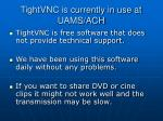 tightvnc is currently in use at uams ach