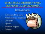 estrategia diet tica para prevenir la macrosom a