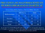 frecuencia de malformaciones en mujeres embarazadas diab ticas
