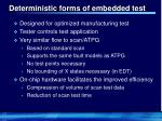 deterministic forms of embedded test