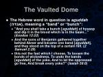 the vaulted dome39