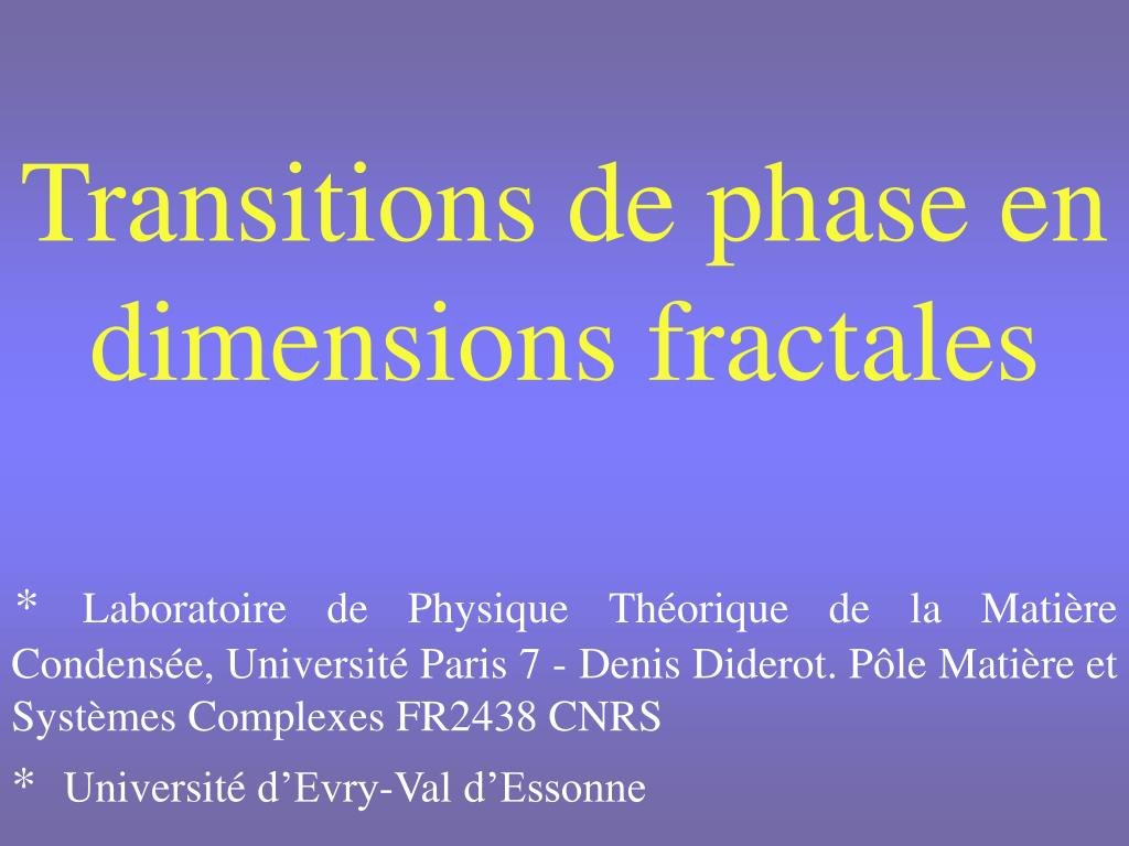 transitions de phase en dimensions fractales l.