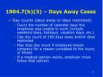 1904 7 b 3 days away cases24