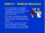 1904 9 medical removal
