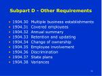 subpart d other requirements