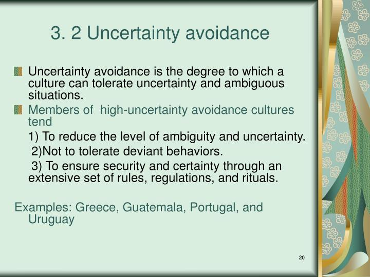 "high uncertainty avoidance caribbean Culture issues and managing conflicts cultures high in uncertainty avoidance have little tolerance for ambiguity and need clarity on the key ""life"" values."