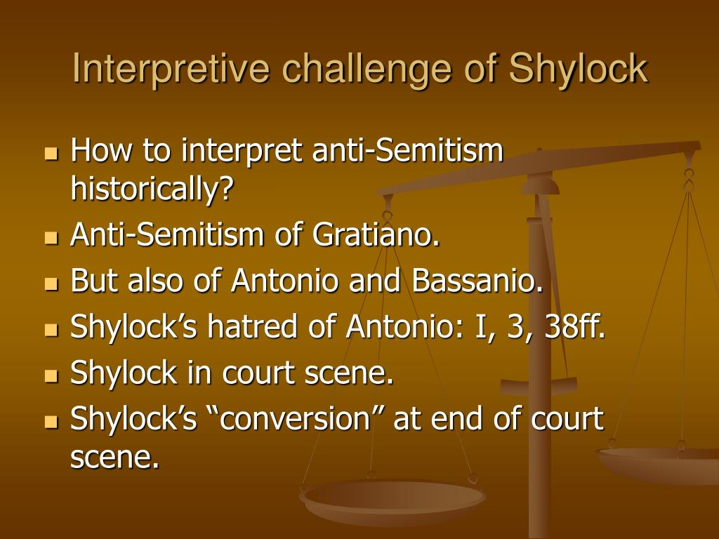 shylock antisemitism essay The merchant of venice and anti-semitism essaysshakespeare's the merchant of venice can be read as a total anti-semitic play however, if the audience reads between the lines, they would find that the play is one that.