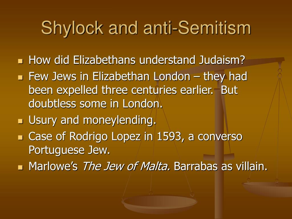 anti semitism in merchant of venice Anti-semitism and racism in the merchant of venice anti-semitism and the desecration of the jewish population have been in existence for nearly five thousand years.