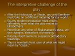 the interpretive challenge of the play