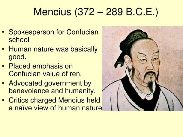 mencius is human nature good or Mengzi is famous for claiming that human nature is goodfor mengzi, renxing (human nature) is congenitally disposed toward ren, but requires cultivation through li (ritual) as well as yoga-like.