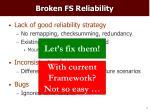 broken fs reliability