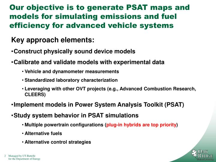 Our objective is to generate PSAT maps and models for simulating emissions and fuel efficiency for a...