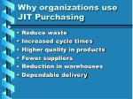 why organizations use jit purchasing
