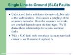 single line to ground slg faults
