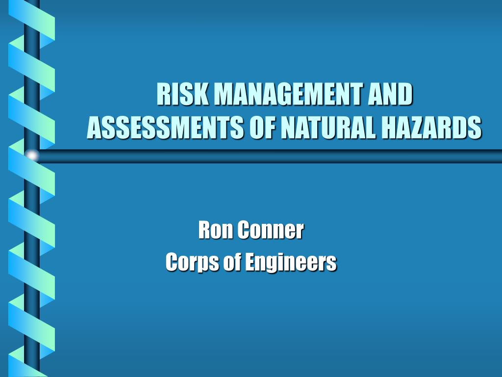 risk management and assessments of natural hazards l.