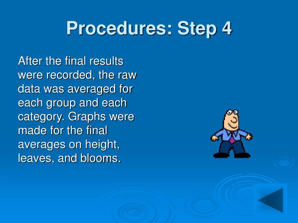 Procedures: Step 4