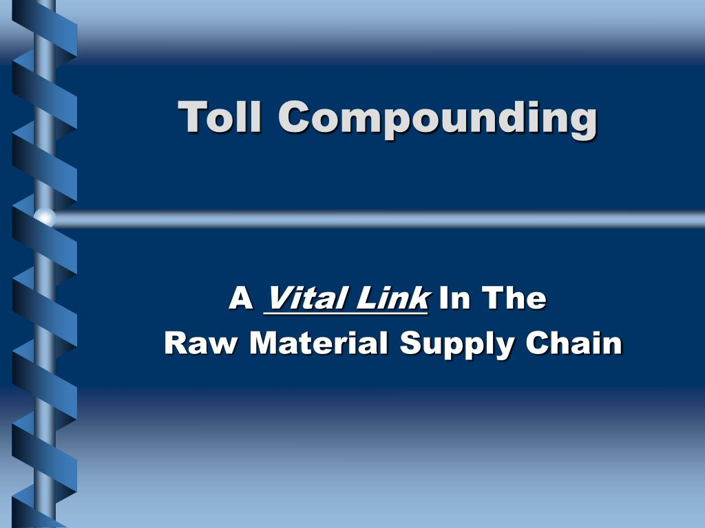 toll compounding l.