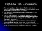 high low res conclusions