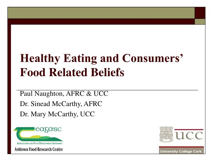 healthy eating and consumers food related beliefs n.