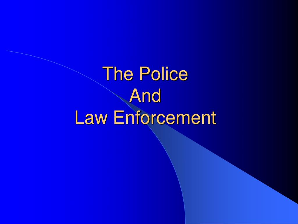 the police and law enforcement l.