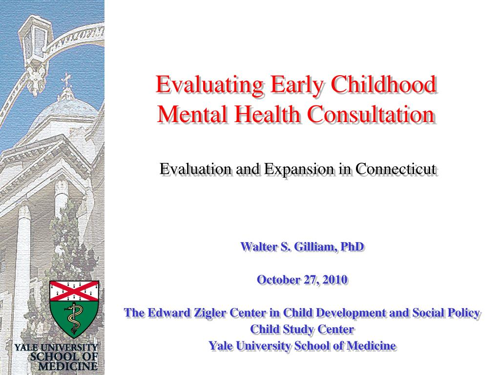 evaluating early childhood mental health consultation evaluation and expansion in connecticut l.