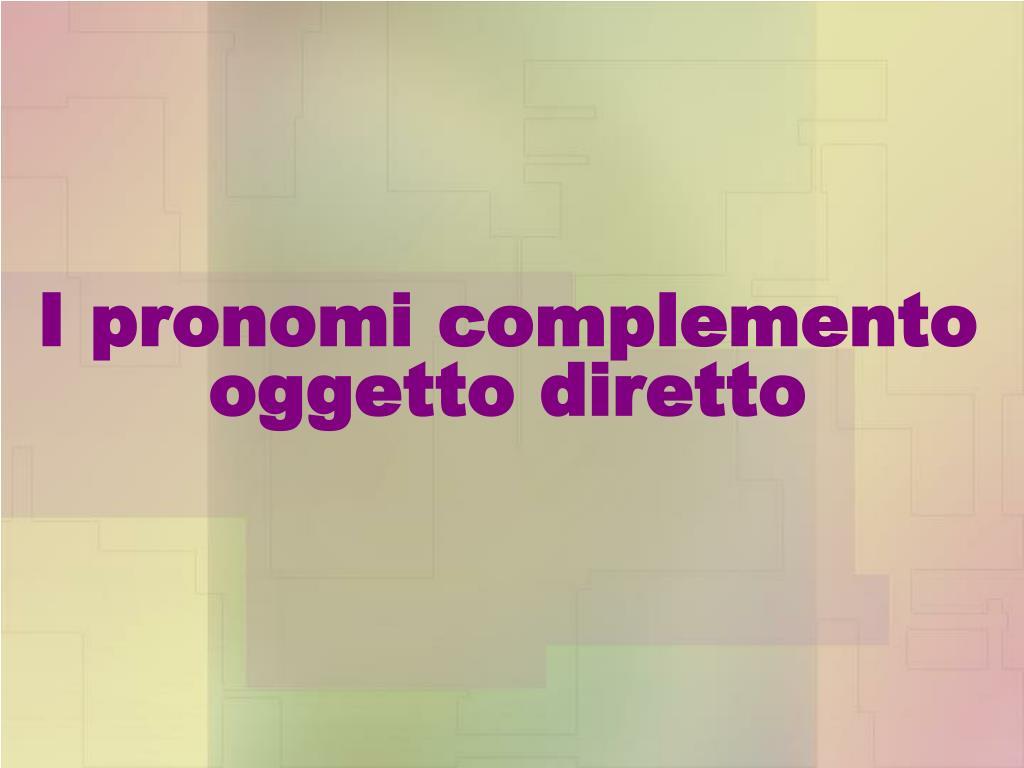 i pronomi complemento oggetto diretto l.