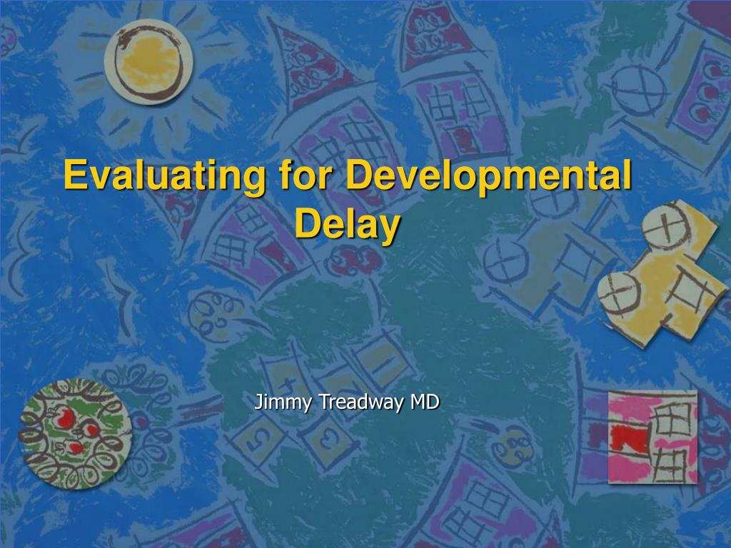 evaluating for developmental delay l.