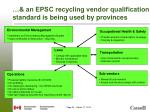an epsc recycling vendor qualification standard is being used by provinces