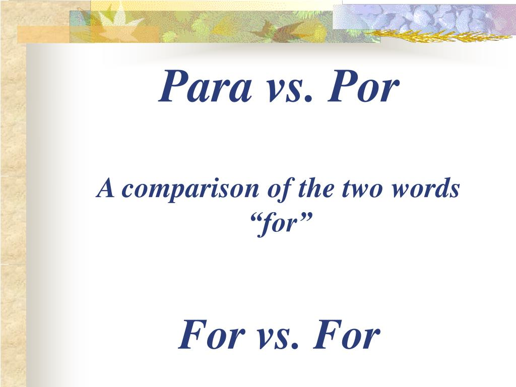 para vs por a comparison of the two words for for vs for l.