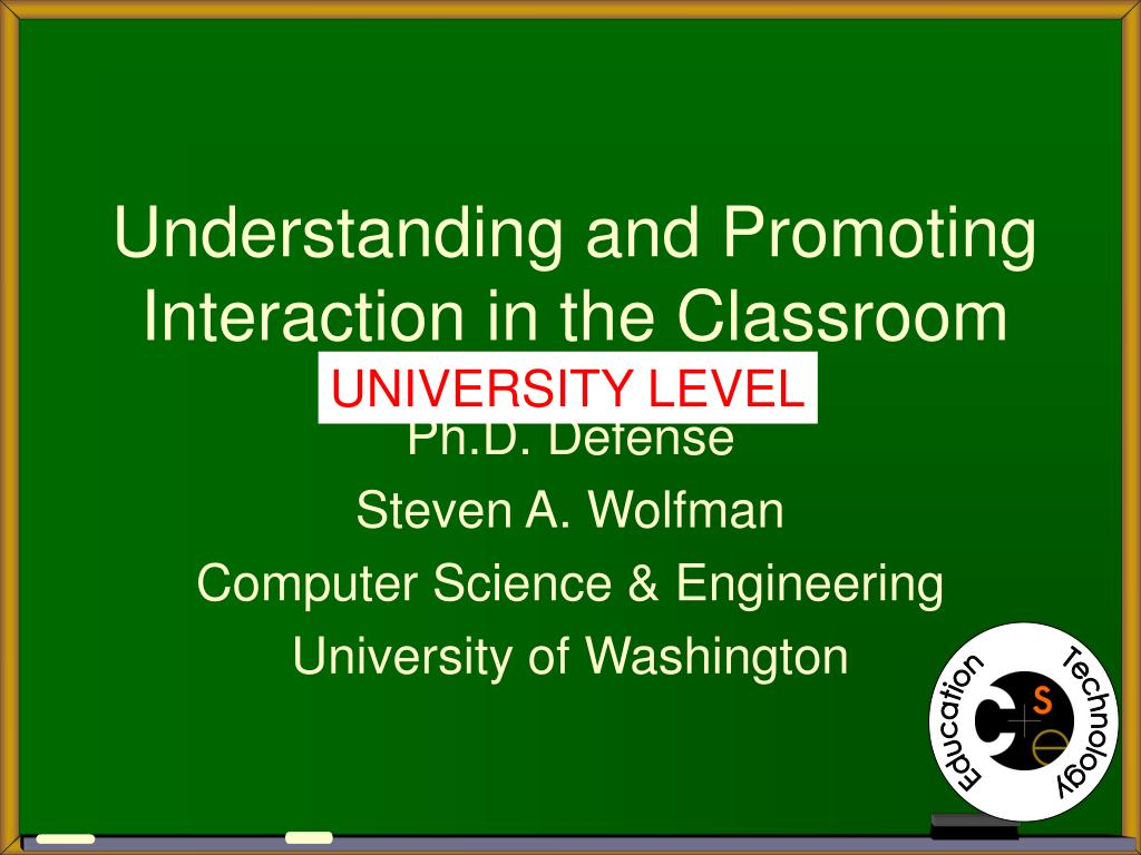 understanding and promoting interaction in the classroom l.