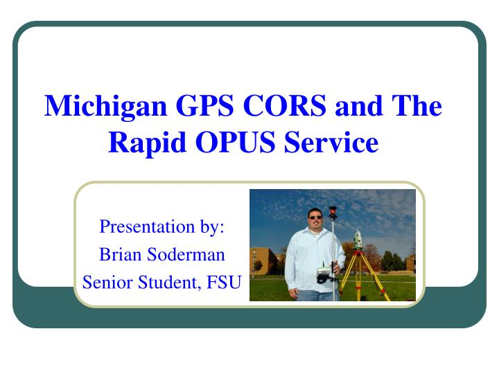 michigan gps cors and the rapid opus service n.