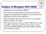 origins of michigan gps cors