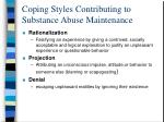 coping styles contributing to substance abuse maintenance