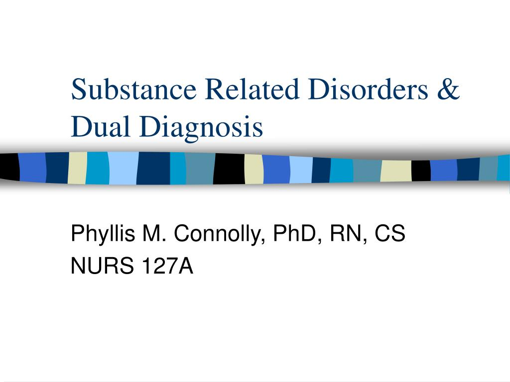 substance related disorders dual diagnosis l.