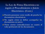 la ley de firma electr nica no regula el procedimiento o juicio electr nico cont
