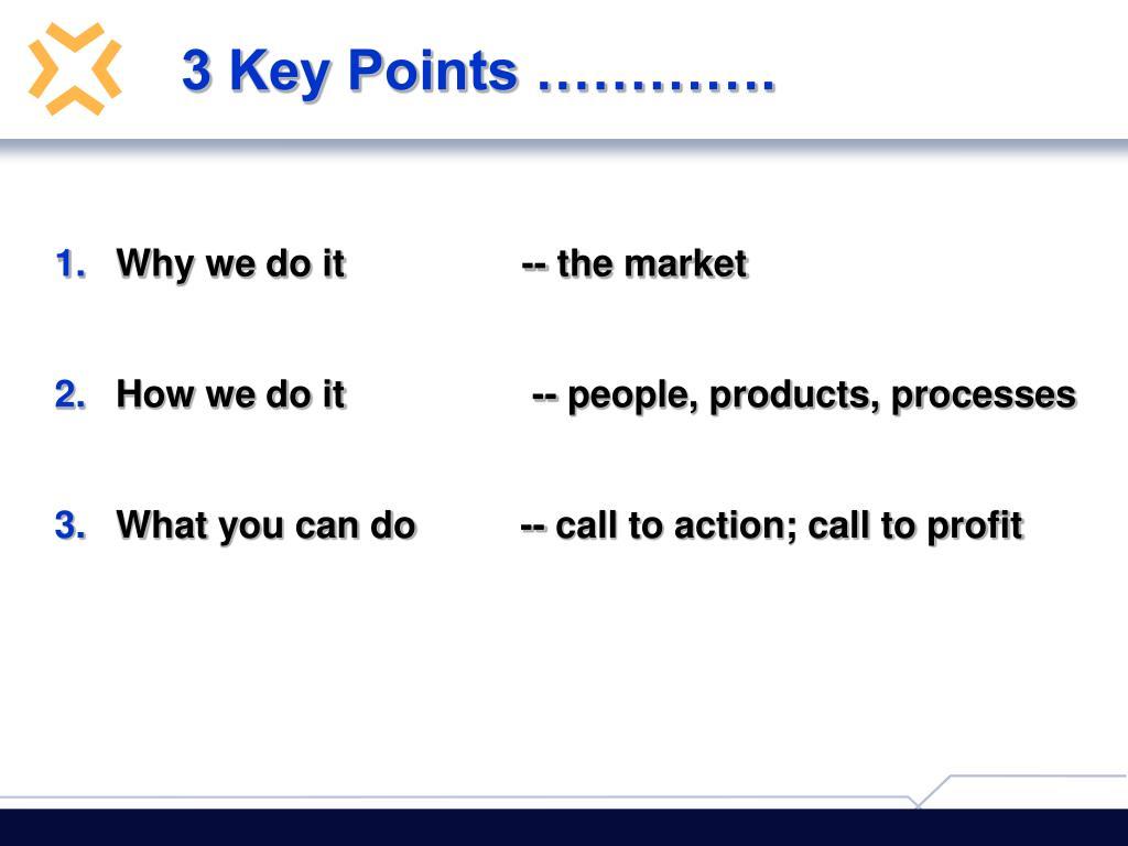 3 Key Points ………….