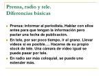 prensa radio y tele diferencias b sicas