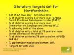 statutory targets set for hertfordshire