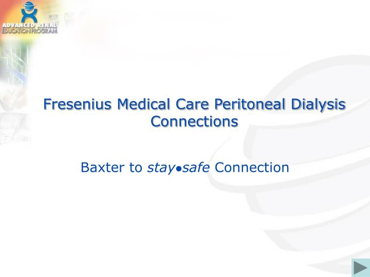 fresenius medical care peritoneal dialysis connections n.